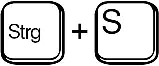 Strg + S / ctrl + s